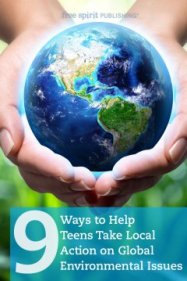 9 Ways to Help Teens Take Local Action on Global Environmental