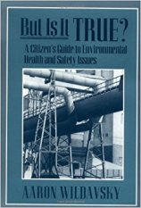 But Is It True?: A Citizen s Guide to Environmental Health and